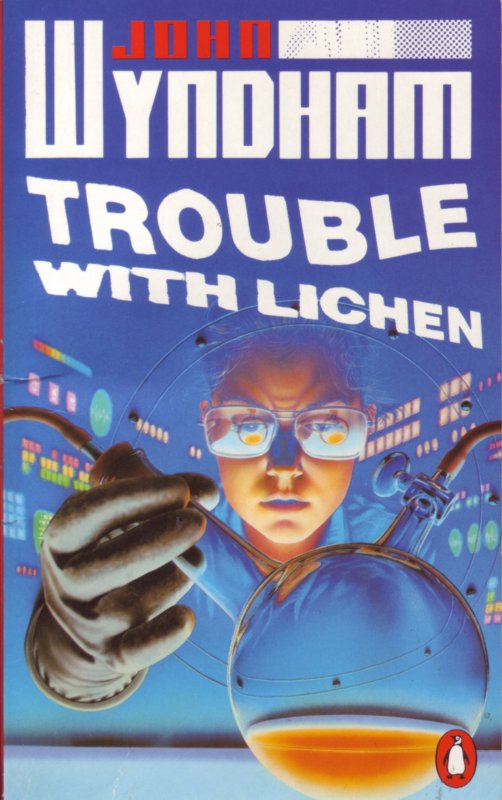 Trouble With Lichen (John Wyndham)