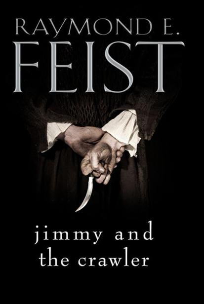 Jimmy and the Crawler (Raymond E. Feist)